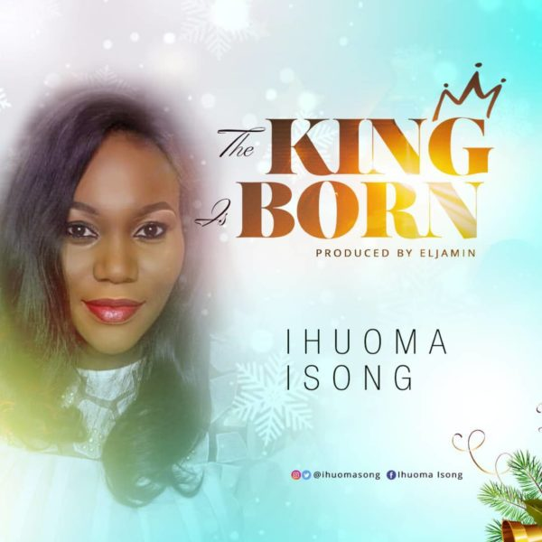 download Ihuoma Isong - The King Is Born