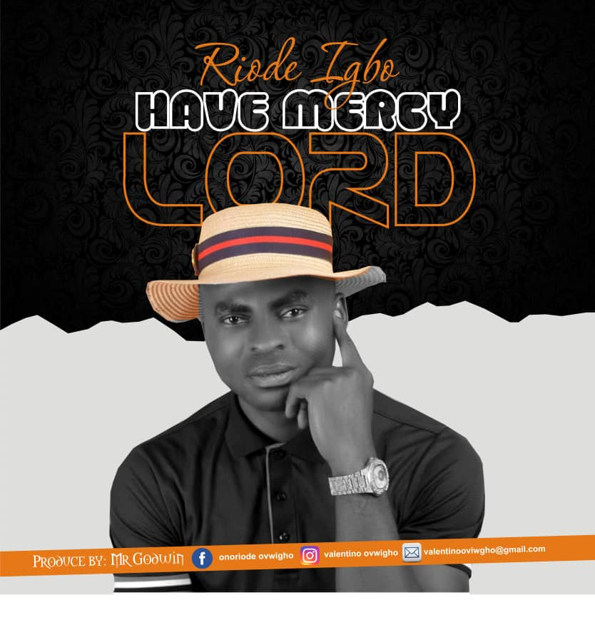 Music: Have Mercy Lord By Riode Igho
