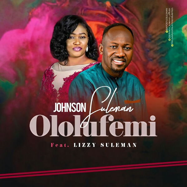 Video: Ololufemi - Johnson Suleman Ft. Lizzy Suleman @apostlesuleman