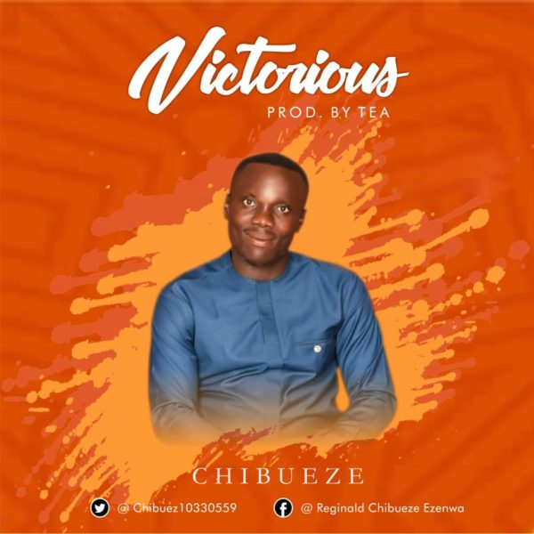 Chibueze – Victorious