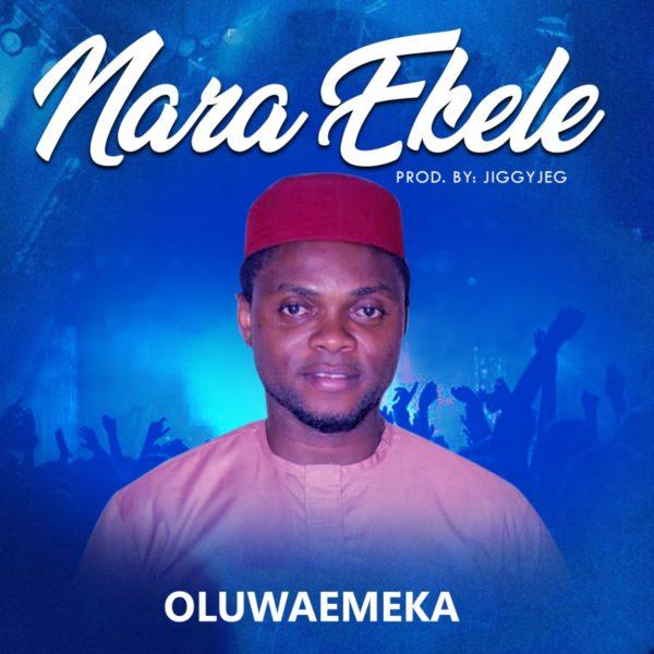 Ntara Ekele - OluwaEmeka