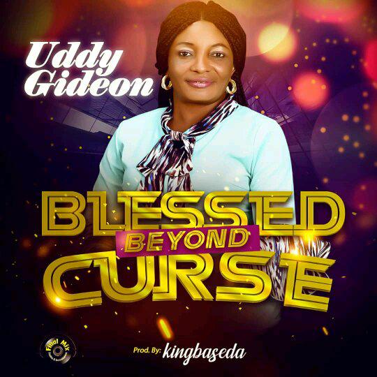 Uddy Gideon – Blessed Beyond Curse