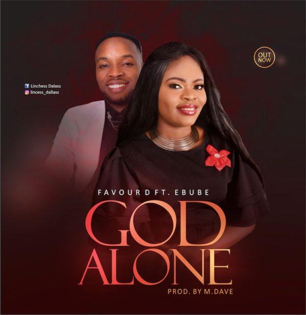 Favour D – God Alone feat Ebube