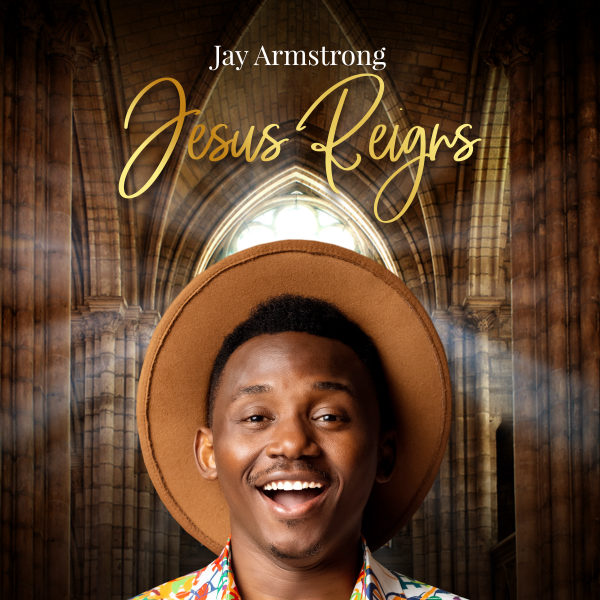 Jesus Reigns By Jay Armstrong