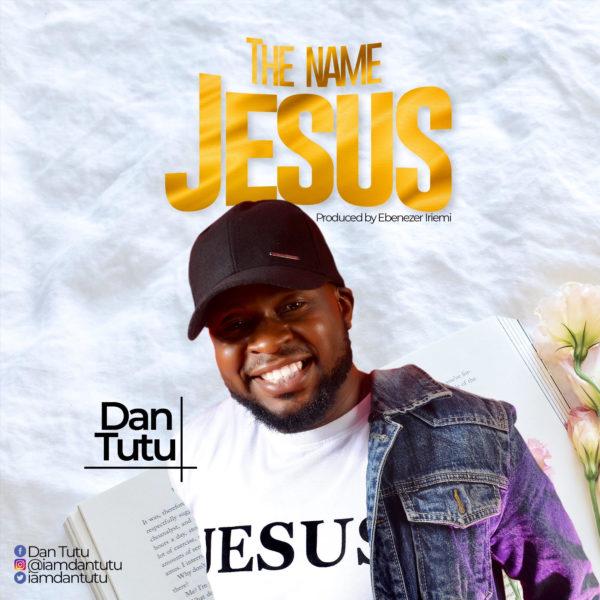 The Name Jesus by Dan Tu Tu
