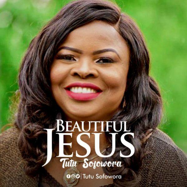 Beautiful Jesus - Tutu Sofowora