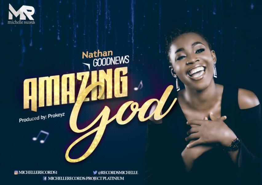 Amazing God - Nathan Goodnews