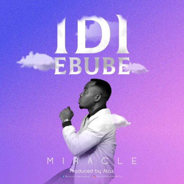 Miracle – Idi Ebube