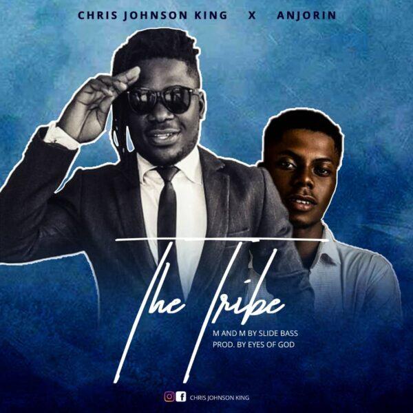 The Tribe - Chris Johnson King ft. Anjorin