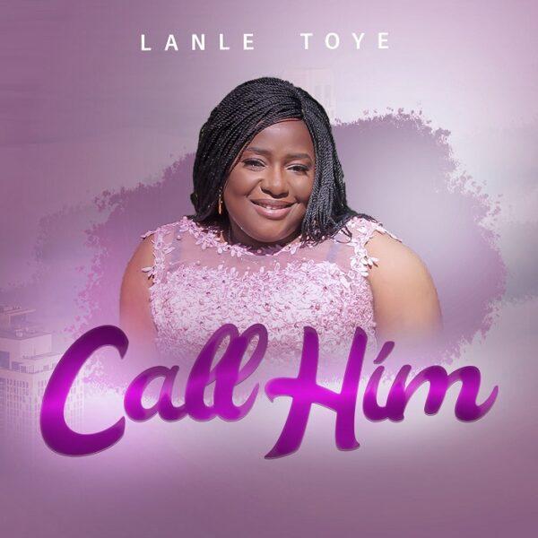 CALL HIM - LANLE TOYE