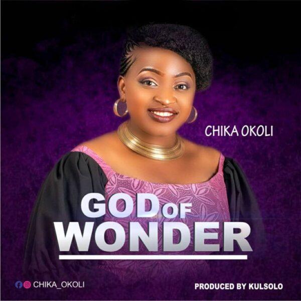 Chika Okoli - God Of Wonder