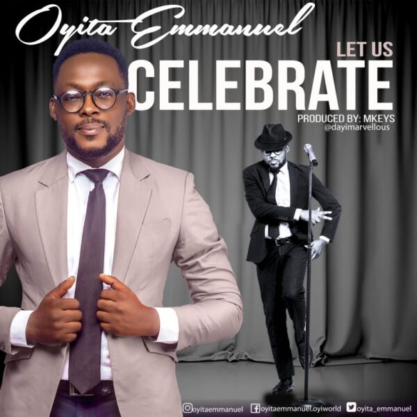 Let Us Celebrate – Oyita Emmanuel