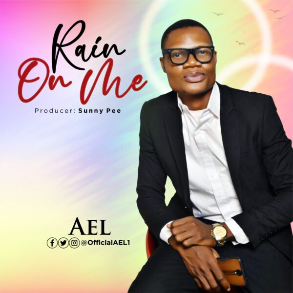 Download RAIN ON ME BY AEL