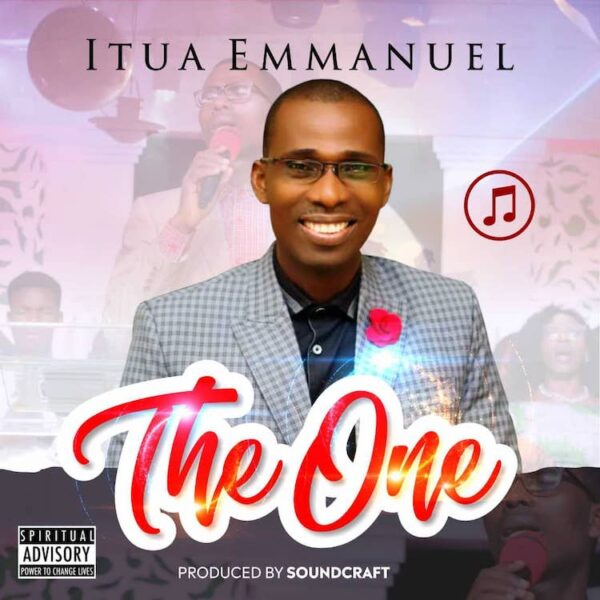 Download The One – Itua Emmanuel