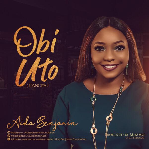 Obi Uto - Aida Benjamin