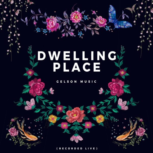 Dwelling Place - Gelson Music