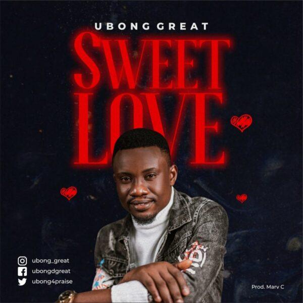 Ubong Great – Sweet Love