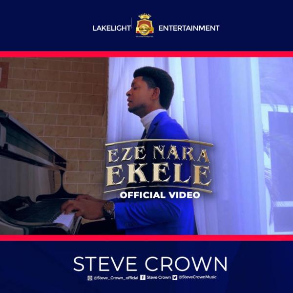 Eze Nara Ekele - Steve Crown