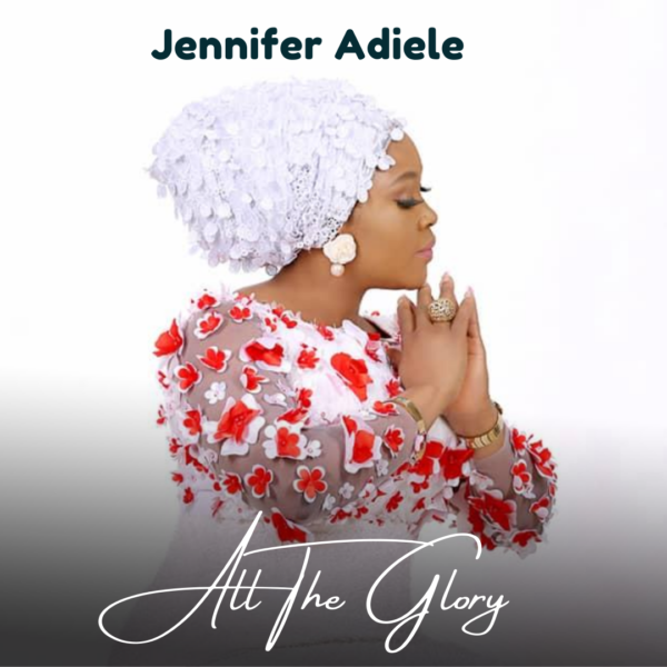 Jennifer Adiele - All The Glory